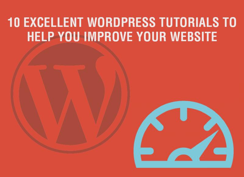 10-excellent-wordpress-tutorials-to-help-you-improve-your-website
